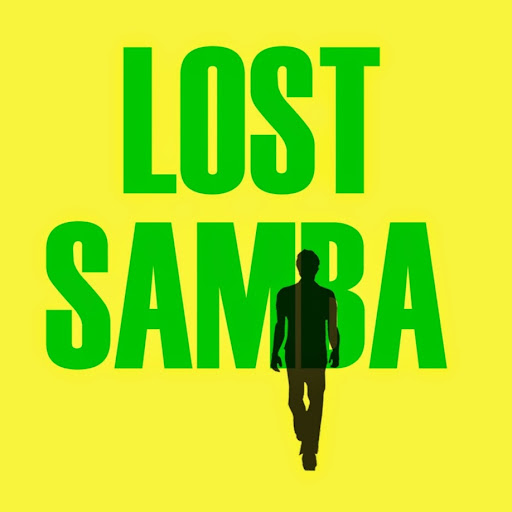 Who is Lost Samba?