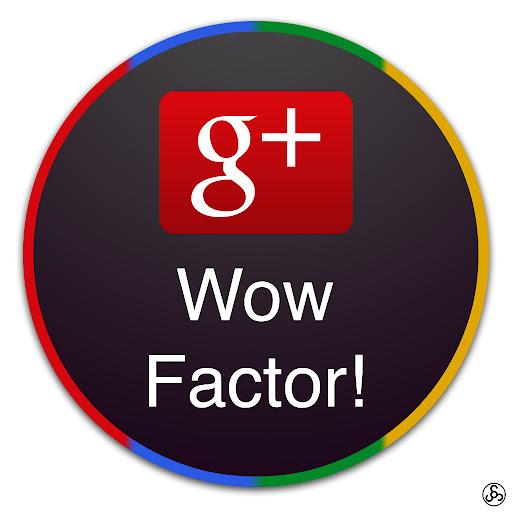 Who is Google+ Wow Factor!?