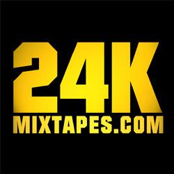 Who is 24KMixtapes?