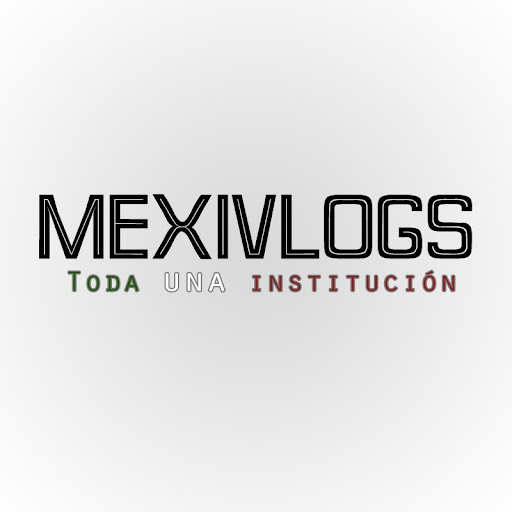 Who is Mexivlogs YouTube?