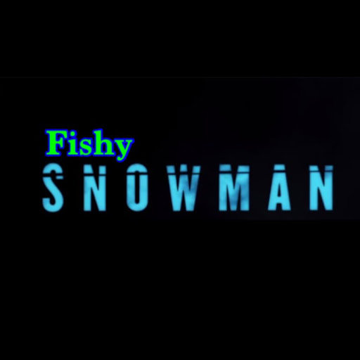 Who is Fishy Snowman?