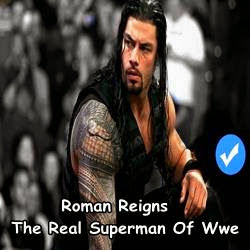 Who is Roman Reigns - The Real Superman Of Wwe?